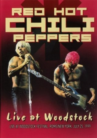 Red Hot Chili Peppers - Live At Woodstock (1999)