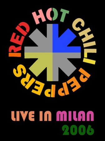 Red Hot Chili Peppers - Live in Milan (2006)