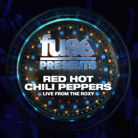 Red Hot Chili Peppers - Live From The Roxy Theatre (2011)