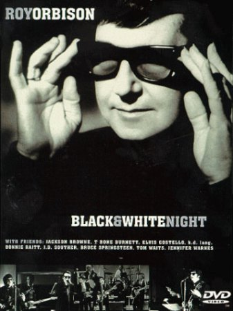 Roy Orbison – Black and White Night (1987)