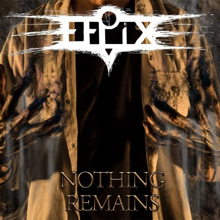 "EFPIX - ""Nothing Remains"""