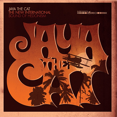 Jaya the Cat - «The New International Sound Of Hedonism» (2012)