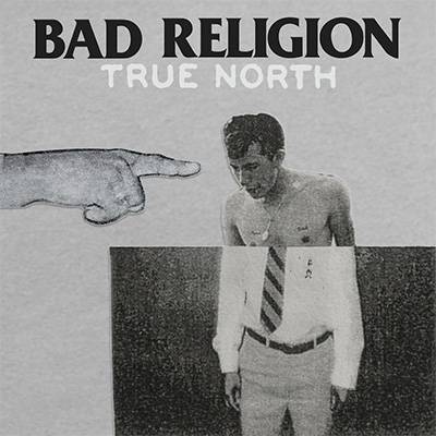 Bad Religion – «True North» (2013)