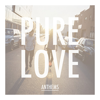 Pure Love – «Anthems» (2013)