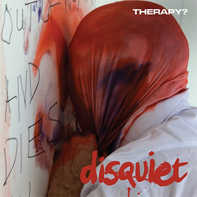 Therapy? - «Disquiet» (2015)
