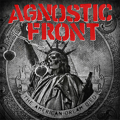 Agnostic Front - «The American Dream Died» (2015)