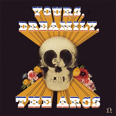 The Arcs – «Yours, Dreamily,» (2015)