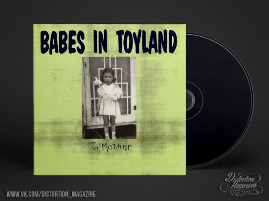 Babes In Toyland – «To Mother» (1991)