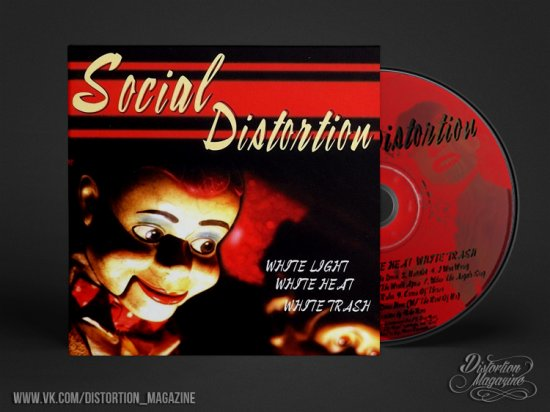 Social Distortion - «White Light, White Heat, White Trash» 20 лет