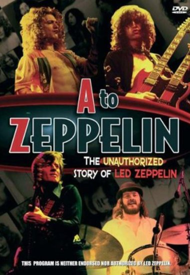 A To Zeppelin The Unauthorized Story Of Led Zeppelin (2004)