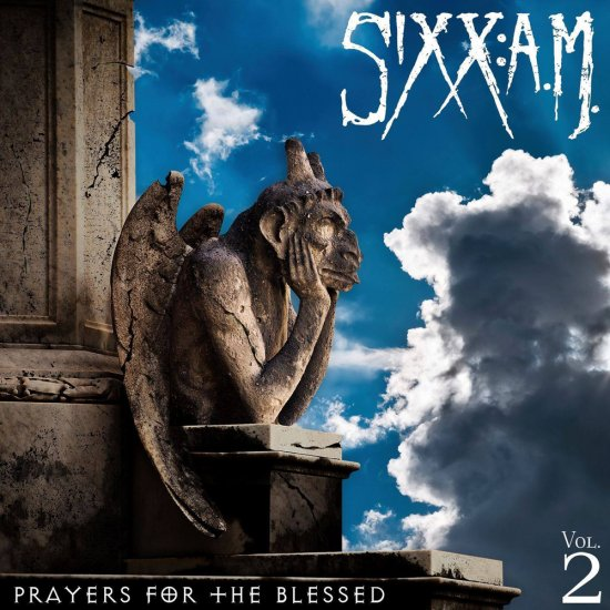 Sixx:A.M. – «Vol. 2 Prayers For The Blessed»