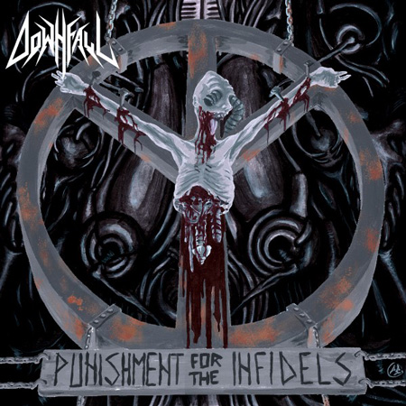 Downfall - «Punishment For The Infidels» (2017)