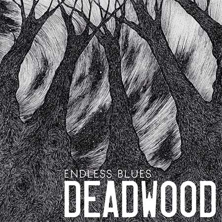 Deadwood - «Endless Blues» (2017)