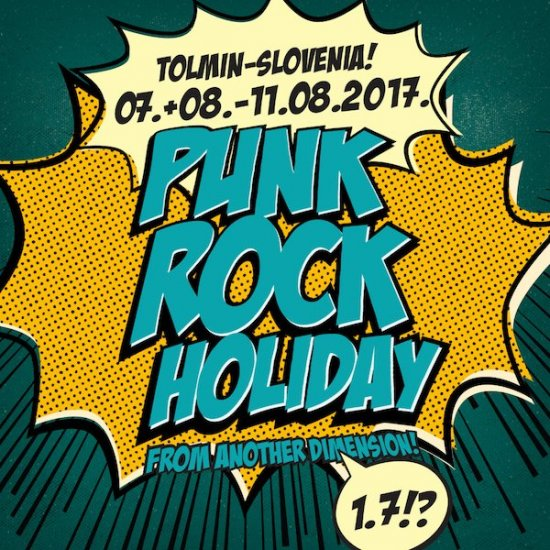 Punk Rock Holiday / 07-11.08.2017 / Tolmin, Slovenia