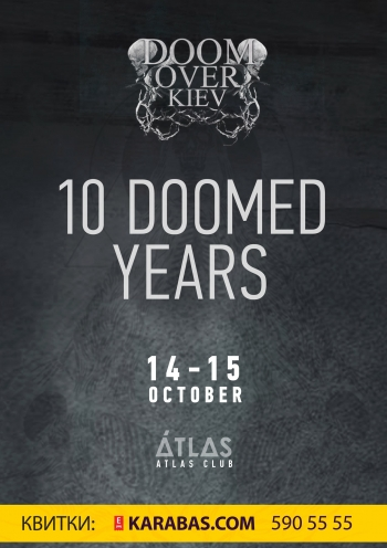 Doom Over Kiev: 10 Doomed /14-15.10.2017 / ATLAS