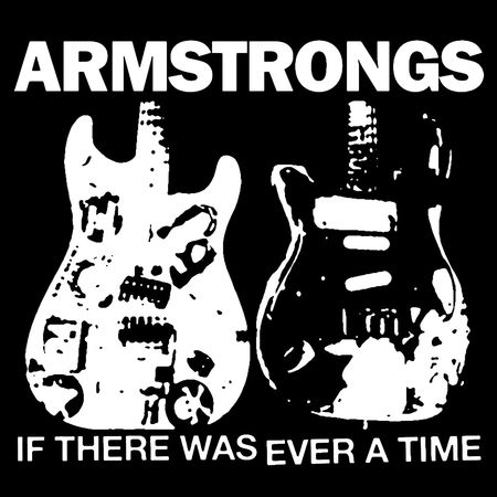 Armstrongs – «If There Was Ever A Time»