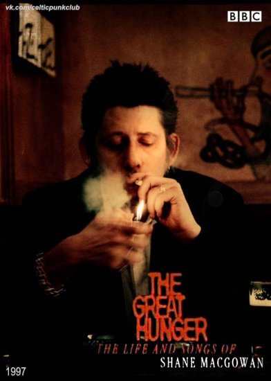 The Great Hunger: The Life and Songs of Shane MacGowan (1997)
