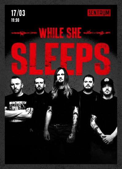 While She Sleeps / 17.03.2018 / Sentrum