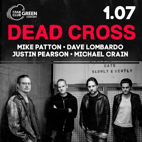 Dead Cross / 01.07.2018 / ГлавClub GreenConcert