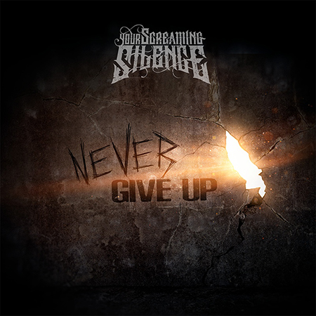 Группа Your Screaming Silence выпустила сингл «Never Give Up»