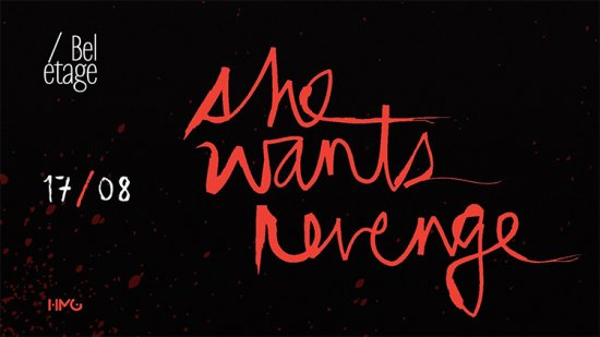 SHE WANTS REVENGE / 17.08.2019 / Beletage